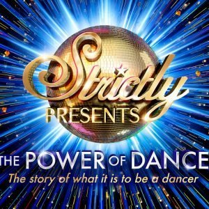 Strictly Presents: The Power of Dance at Princess Theatre, Torquay