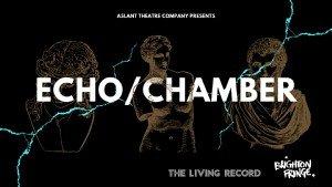 Aslant Theatre Company's Echo/Chamber