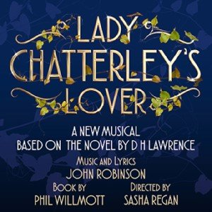 Lady Chatterley's Lover at Shaftesbury Theatre