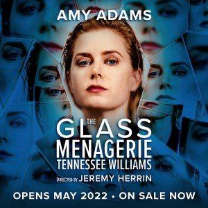 The Glass Menagerie starring Amy Adams